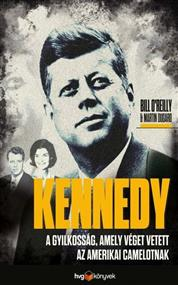 Kennedy - A gyilkosság, amely véget vetett az amerikai Camelotnak