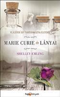 Marie Curie és lányai - Fejezetek egy tudósdinasztia életéből