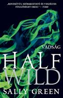 Half Wild - Vadság