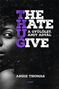 The Hate U Give - A gyűlölet, amit adtál