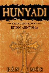 Hunyadi - Isten árnyéka