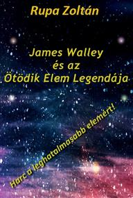 James Walley és az Ötödik Elem Legendája