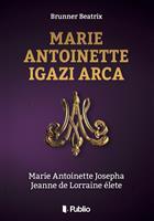 Marie Antoinette igazi arca