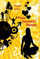 Pizza, szerelem, Mexikó