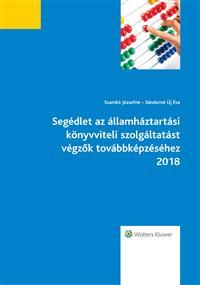 Segédlet az államháztartási könyvviteli szolgáltatást végzők továbbképzéséhez 2018
