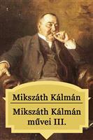 Mikszáth Kálmán művei III.