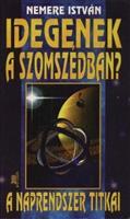 Idegenek a szomszédban - A Naprendszer titkai