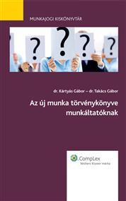 Az új munka törvénykönyve - munkáltatóknak