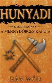Hunyadi - A Mennydörgés kapuja