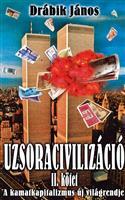 Uzsoracivilizáció II.