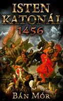 Isten katonái – 1456