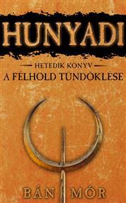 Hunyadi - A félhold tündöklése