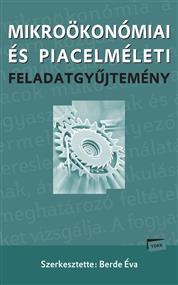 Mikroökonómiai és piacelméleti feladatgyűjtemény