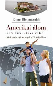 Amerikai álom - nem luxuskivitelben. Kivándorló nők és anyák a 21. században