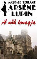 Arséne Lupin, a nők lovagja