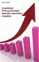 A gazdasági törvényszerűségek absztrakt matematikai vizsgálata