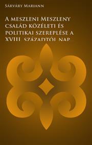 A meszleni Meszleny család közéleti és politikai szereplése a XVIII. századtól napjainkig