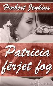 Patricia férjet fog