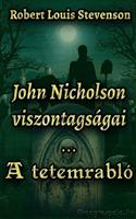 John Nicholson viszontagságai / A tetemrabló