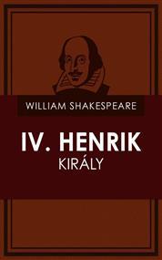 IV. Henrik király (I. és II.rész)