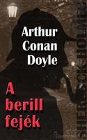 Sherlock Holmes - A berill fejék és egyéb történetek