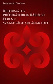 Református prédikátorok Rákóczi Ferenc szabadságharcának idején
