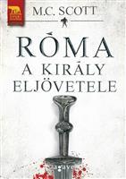 Róma - A király eljövetele