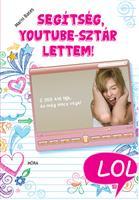 Segítség, YouTube-sztár lettem!