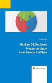 Munkaerő-kölcsönzés Magyarországon és az Európai