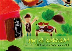 Ugorj elő bunkócskám! - Bukovinai székely népmesék I.