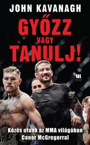 Győzz vagy tanulj! - Közös utunk az MMA világában Conor McGregorral