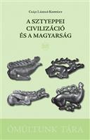 A sztyeppei civilizáció és a magyarság