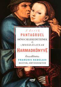 A derék Pantagruel hősi cselekedeteinek és mondásinak Harmadik könyve