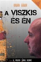 A Viszkis és ÉN