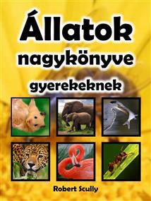 Állatok nagykönyve gyerekeknek