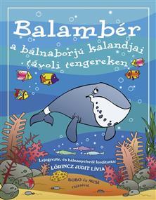 Balambér a bálnaborjú kalandjai távoli tengereken