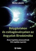 Bolygóutakon és csillagösvényeken az Angyalok Birodalmába