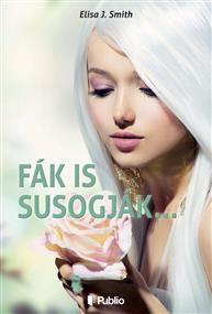 Fák is susogják...