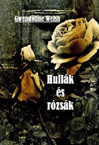Hullák és rózsák
