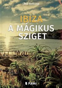 Ibiza a mágikus sziget