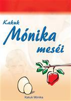 Kakuk Mónika meséi