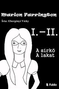 Marion Farrington I.-II: