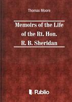 Memoirs of the Life of the Rt. Hon. Richard Brinsley Sheridan
