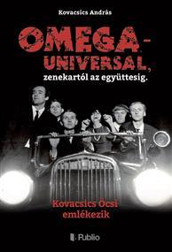 OMEGA - UNIVERSAL, zenekartól az együttesig.