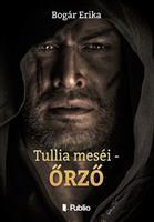 Tullia meséi - Őrző