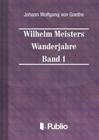 Wilhelm Meisters Wanderjahre Band 1