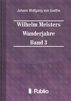 Wilhelm Meisters Wanderjahre Band 3