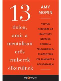 13 dolog, amit a mentálisan erős emberek elkerülnek