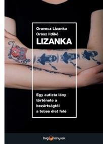 Lizanka - Egy autista lány története a bezártságtól a teljes élet felé