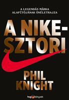 A Nike-sztori A legendás márka alapítójának önéletrajza - keménytáblás